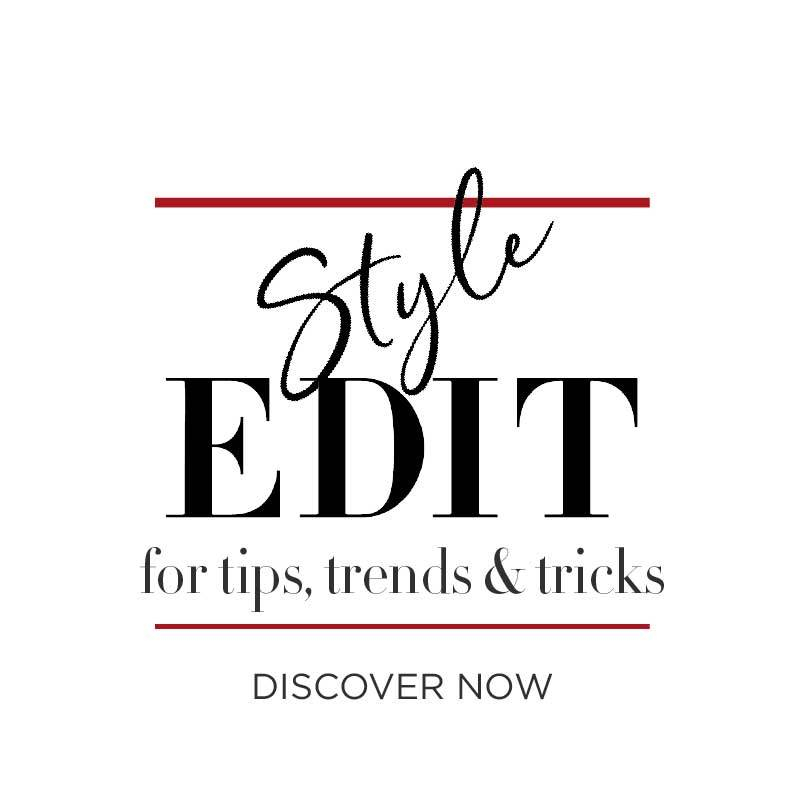 Style Edit for tips, trends & tricks