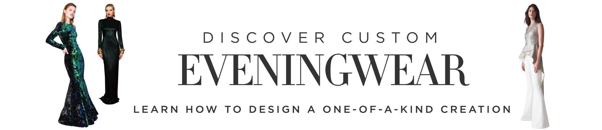 Discover Custom Eveningwear