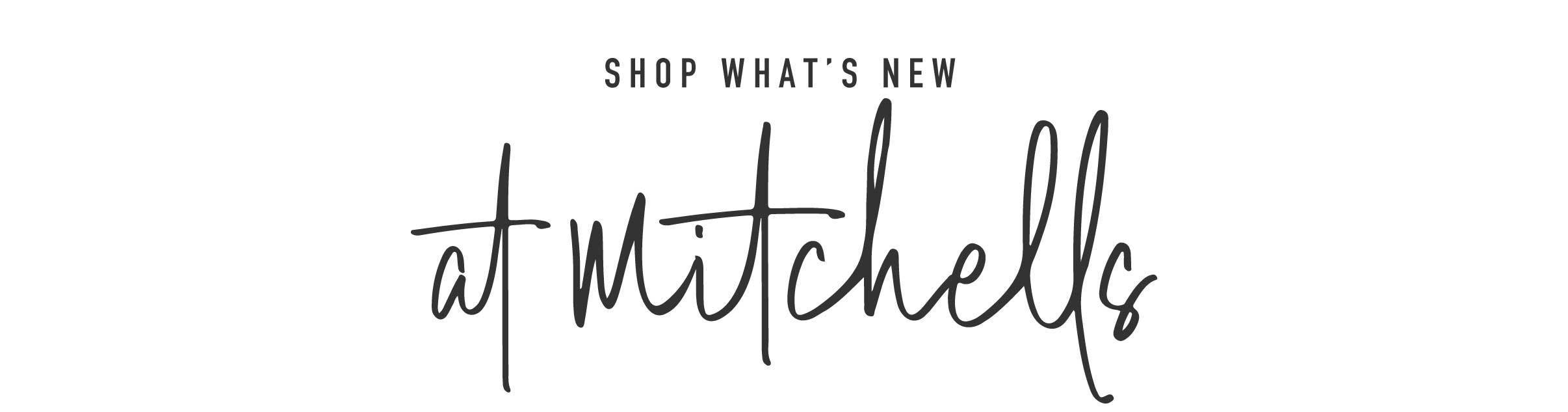 What's New at Mitchells